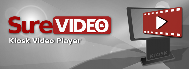 SureVideo-Kiosk Video Player