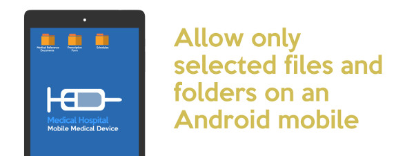 Allow only selected files and folders in an Android mobile-blog banner