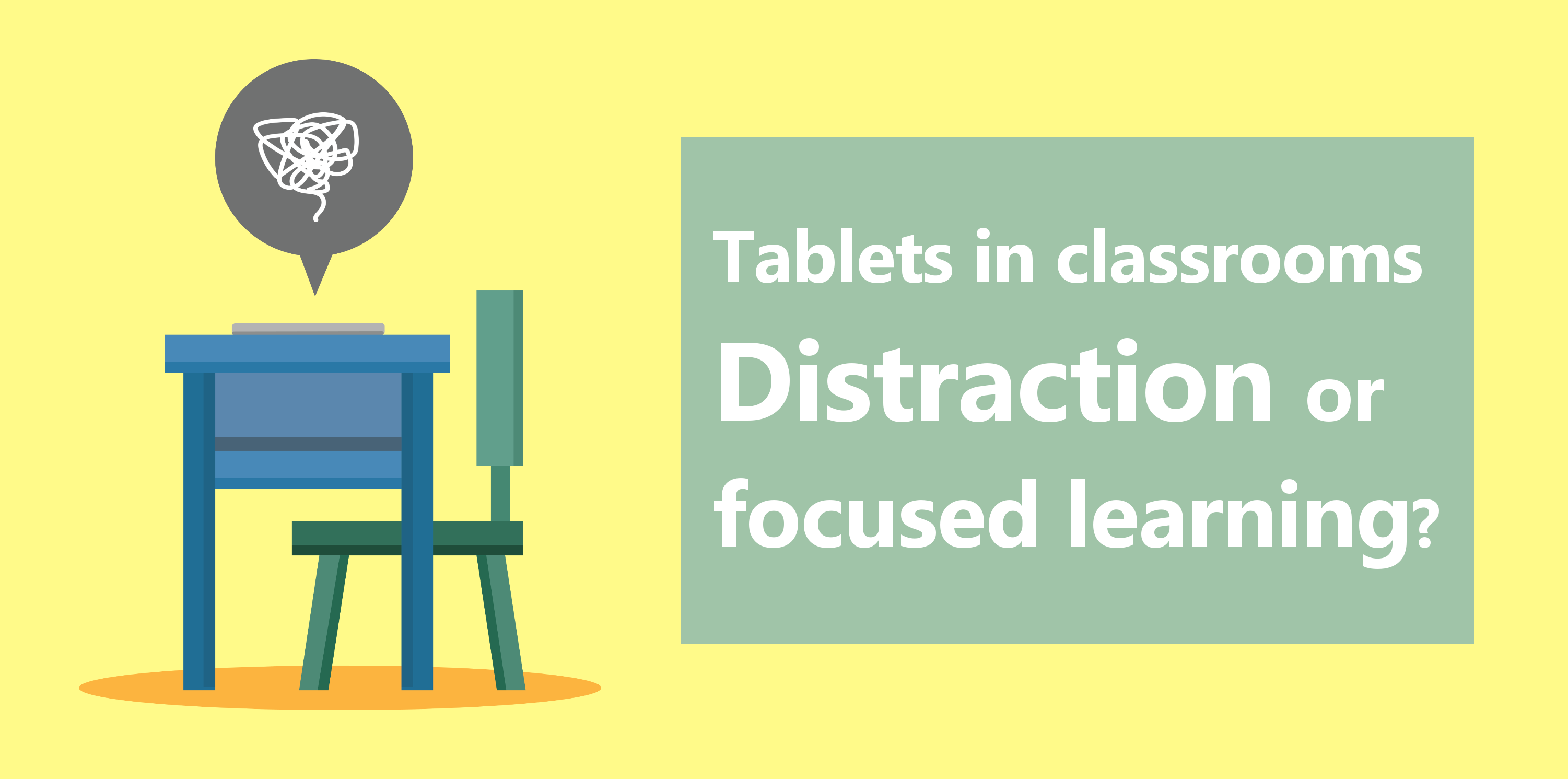 Tablets in classrooms - Distraction or focused learning