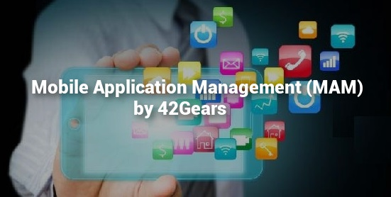 Mobile Application Management (MAM) by 42Gears