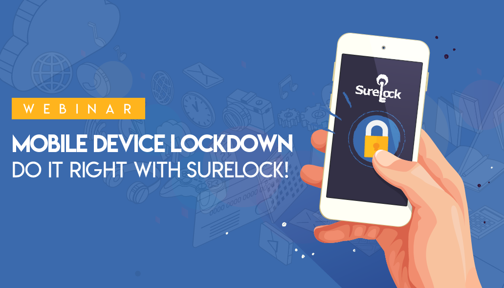 Mobile Device Lockdown - Do it right with SureLock! - Updated
