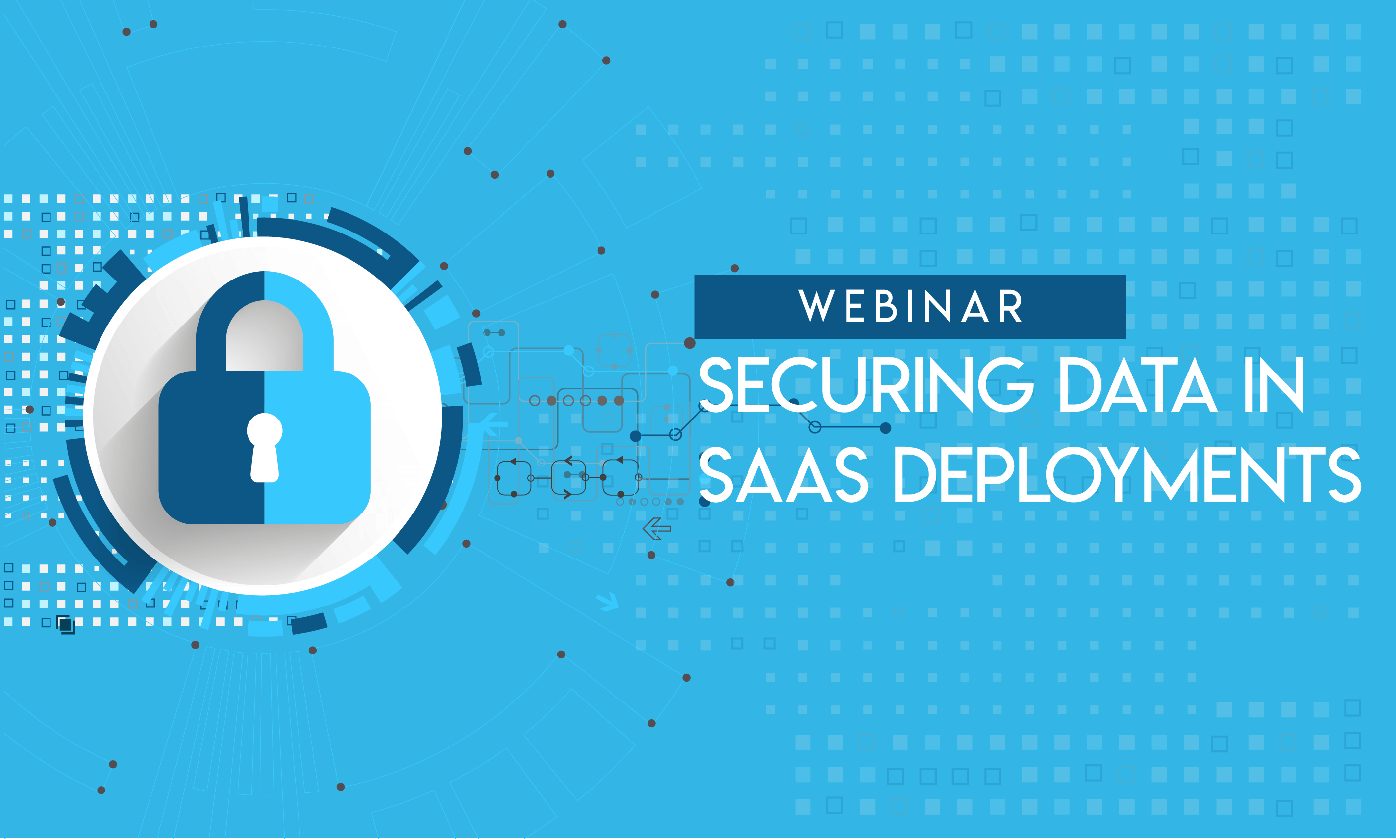 Securing Data in SAAS Deployments Website Banner