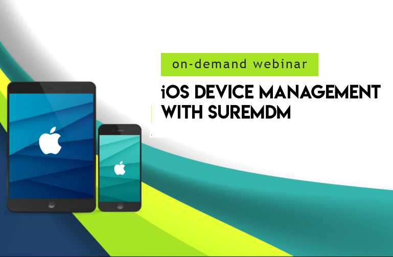 iOS Device Management with SureMDM 769x504