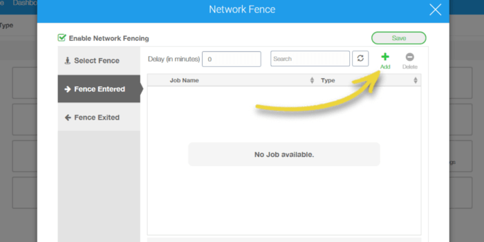 Select Fence Entered tab, click Add to select a job that will be activated on the device when it enters the fenced area
