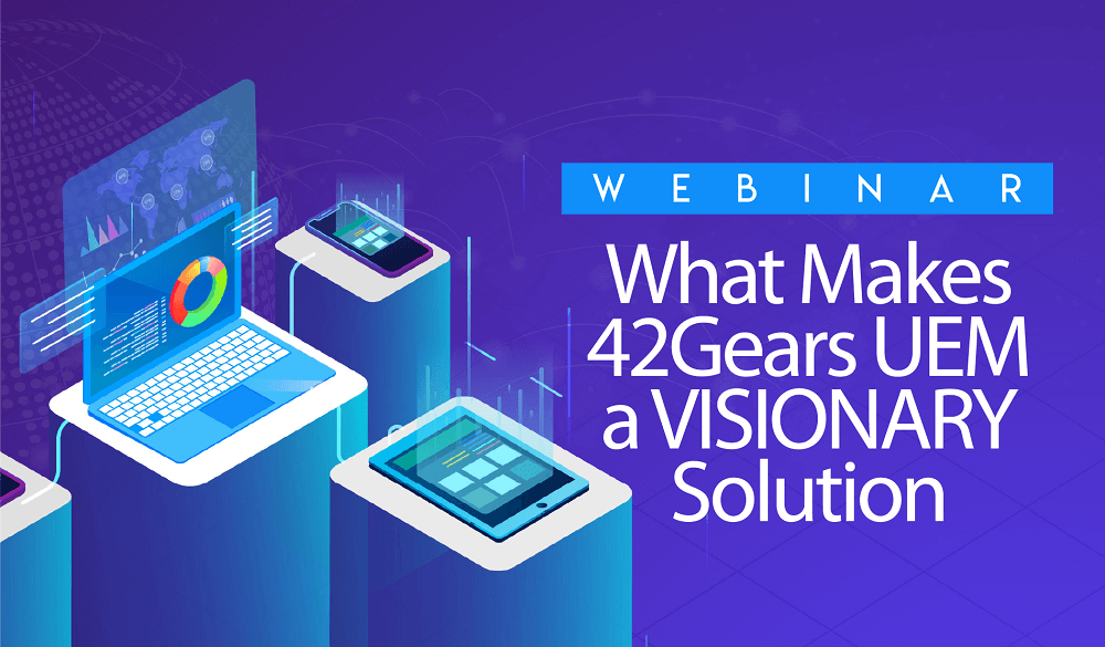 What Makes 42Gears UEM a VISIONARY Solution Banner (1)