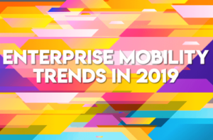 Featured Image -Enterprise Mobility Trends in 2019