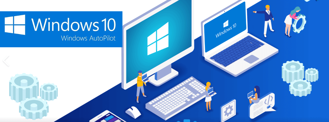 Windows 10 | Windows AutoPilot | Windows AutoPilot with