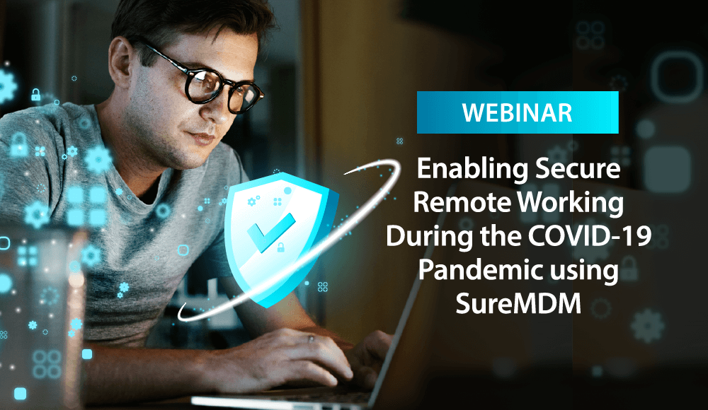 Banner - Enabling Secure Remote Working During the COVID-19 Pandemic using SureMDM-01