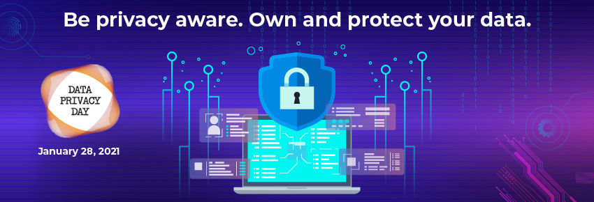 Data Privacy Day 2021- Own and Protect Your Data